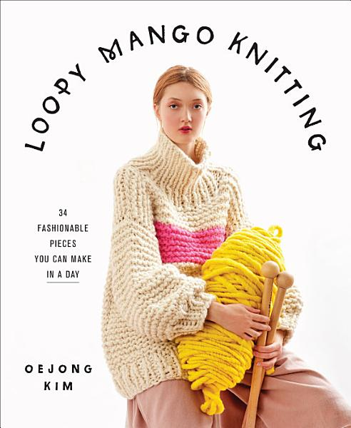Download Loopy Mango Knitting Book