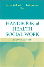 Handbook of Health Social Work: Edition 2