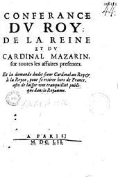 Conferance du Roy, de la Reine et du Cardinal Mazarin sur toutes les affaires presentes...