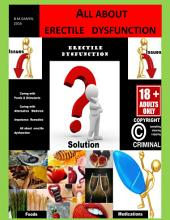 ALL ABOUT ERECTILE DYSFUNCTION: Impotence Remedies / Alternative Medicine / Curing whith Foods & Stimulants / Classic Medications / Tips & Tricks