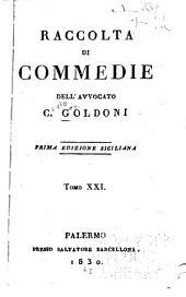 Raccolta di commedie dell'avvocato C. Goldoni: Volumi 21-22