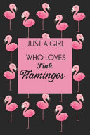 Just a Girl Who Loves Pink Flamingos PDF