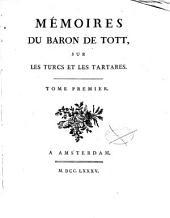 Mémoires du Baron de Tott sur les Turcs et les Tartares: Volume1