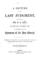 A Lecture on the Last Judgment  delivered by Mr  E  G  Day  on the 29th October  1857  in commemoration of the Centenary of the New Church  etc PDF