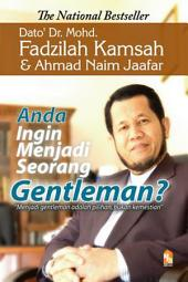 Anda ingin menjadi seorang gentleman?: Menjadi gentleman adalah pilihan, bukan kemestian