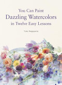 You Can Paint Dazzling Watercolors in Twelve Easy Lessons PDF
