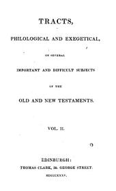 Tracts, philological and exegetical, on the Old and New Testaments: Volume 2