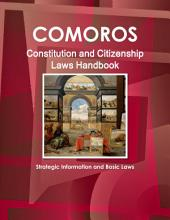 Comoros Constitution and Citizenship Laws Handbook: Strategic Information and Basic Laws
