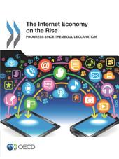 The Internet Economy on the Rise Progress since the Seoul Declaration: Progress since the Seoul Declaration