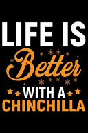 Life Is Better with a CHINCHILLA