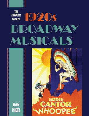 The Complete Book of 1920s Broadway Musicals PDF