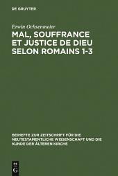 Mal, souffrance et justice de Dieu selon Romains 1-3: Étude exégétique et théologique