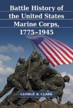 Battle History of the United States Marine Corps, 1775_ÑÐ1945