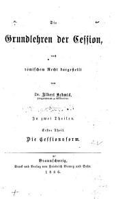 Die Grundlehren der Cession: nach römischen Recht dargestellt, Band 1
