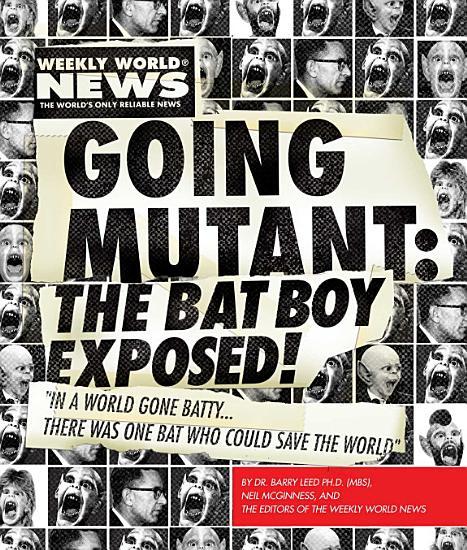 Going Mutant  The Bat Boy Exposed  PDF
