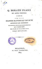 Q. Horatii Flacci De arte poetica librum cum notis Ioannis Baptistae Vici icti Antonius can. Giordano bibliothecarius regiae bibliothecae Borbonicae nunc primum edit