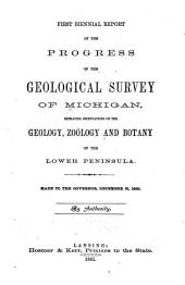 Biennial Report of the Progress of the Geological Survey of Michigan: Volume 1