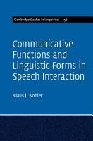 Communicative Functions and Linguistic Forms in Speech Interaction PDF