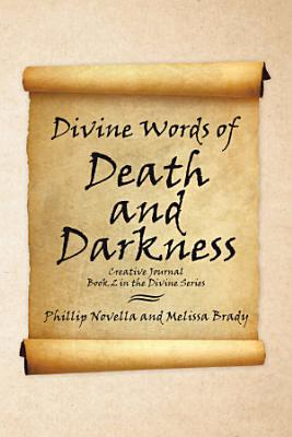 Divine Words of Death and Darkness Creative Journal Book 2 in the Divine Series