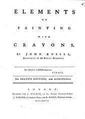 Elements of painting with crayons ... The second edition, with additions