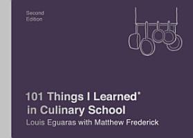 101 Things I Learned   in Culinary School  Second Edition  PDF