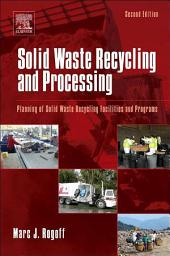 Solid Waste Recycling and Processing: Planning of Solid Waste Recycling Facilities and Programs, Edition 2
