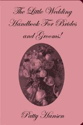 The Little Wedding Handbook For Brides And Grooms  Book PDF