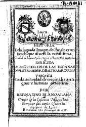 Historia de la sagrada imagen de Christo crucificado que esta en la nobilisima ciudad de Luca, cuia copia esta en N.S. de Atocha ...