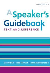 A Speaker's Guidebook: Text and Reference, Edition 6