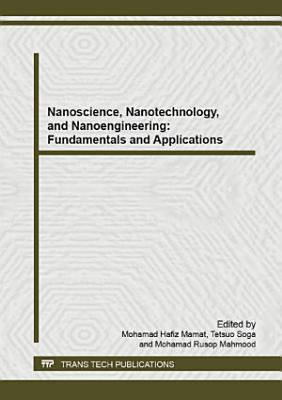 Nanoscience, Nanotechnology, and Nanoengineering: Fundamentals and Applications