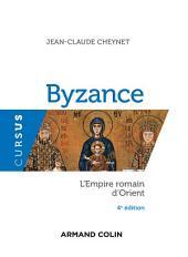 Byzance - 4e éd.: L'Empire romain d'Orient