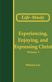 The Conclusion of the New Testament (8): Experiencing, Enjoying, and Expressing Christ (3)