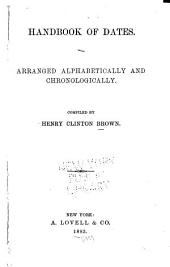 Handbook of Dates: Arranged Alphabetically and Chronologically