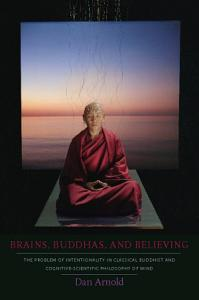 Brains  Buddhas  and Believing Book