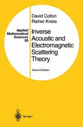 Inverse Acoustic and Electromagnetic Scattering Theory: Edition 2
