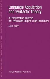 Language Acquisition and Syntactic Theory: A Comparative Analysis of French and English Child Grammars