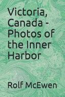 Victoria  Canada   Photos of the Inner Harbor
