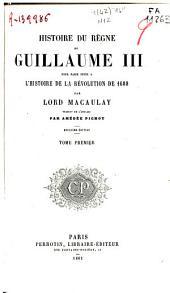 Histoire du regne de Guillaume III pour faire suite a l'histoire de la Révolution de 1688: ([2], 444 p.)