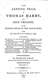 The genuine trial of Thomas Hardy for high treason at the sessions house in the Old Bailey from October 28 to November 5, 1794...