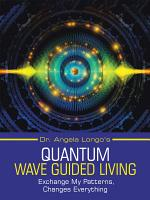 Dr. Angela Longo's Quantum Wave Guided Living