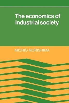 The Economics of Industrial Society