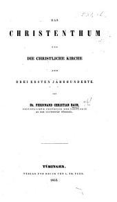 Das Christenthum und die christliche Kirche der drei ersten Jahrhunderte