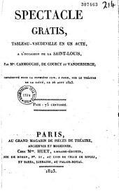 Spectacle gratis: tableau-vaudeville en un acte, à l'occasion de la Saint-Louis
