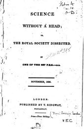 Science Without a Head: Or, The Royal Society Dissected
