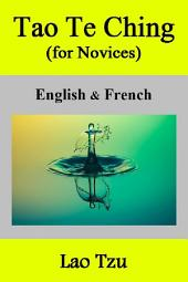 Tao Te Ching (for Novices): English & French