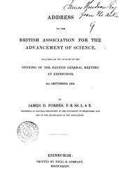 Address to the British association delivered on the occasion of the opening of the fourth general meeting, 8th Sept., 1834: Volume 9