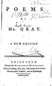 The Poems of Mr. Gray, to Which Are Prefixed Memoirs of His Life and Writings