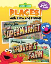 Sesame Street Places: The Supermarket and Grover's Farm (Sesame Street Series)