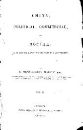 China: Political, Commercial, and Social; in an Official Report to Her Majesty's Government, Volume 2