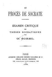 Le procès de Socrate: Examen critique des thèses socratiques